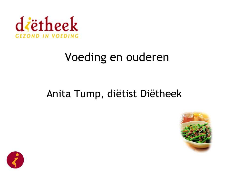 Voeding en ouderen Anita Tump, diëtist Diëtheek