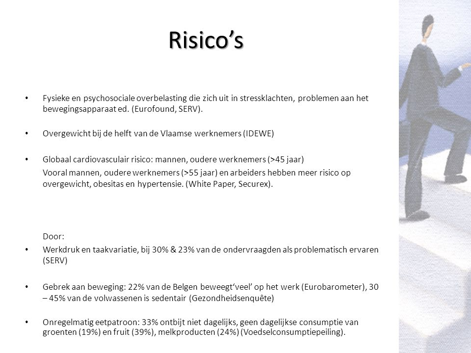 Risico's Fysieke en psychosociale overbelasting die zich uit in stressklachten, problemen aan het bewegingsapparaat ed.