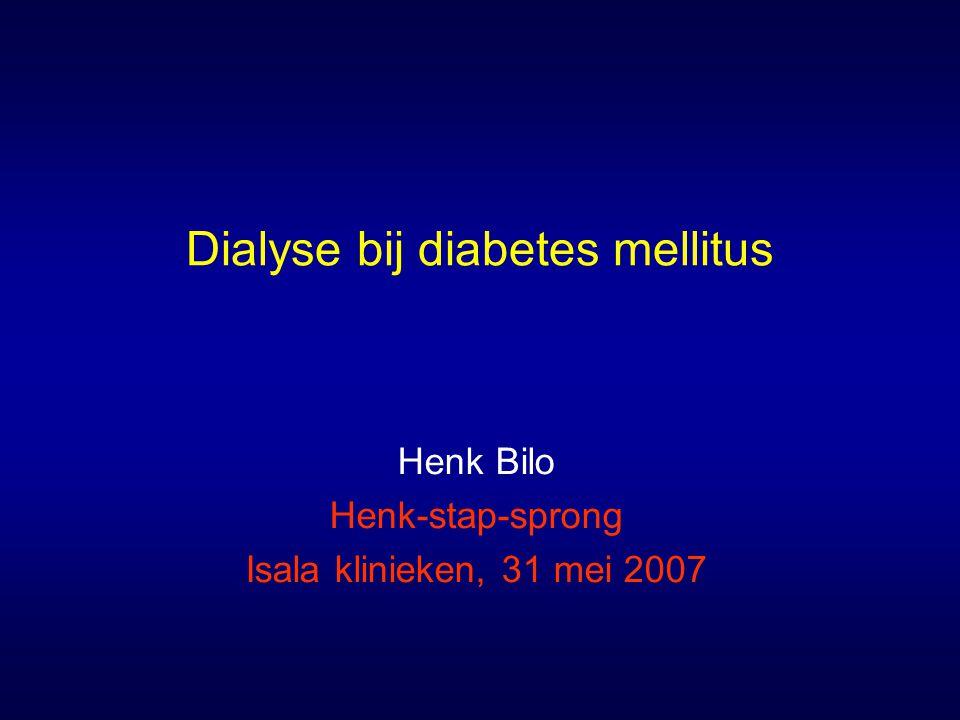 Dialyse bij diabetes mellitus Henk Bilo Henk-stap-sprong Isala klinieken, 31 mei 2007