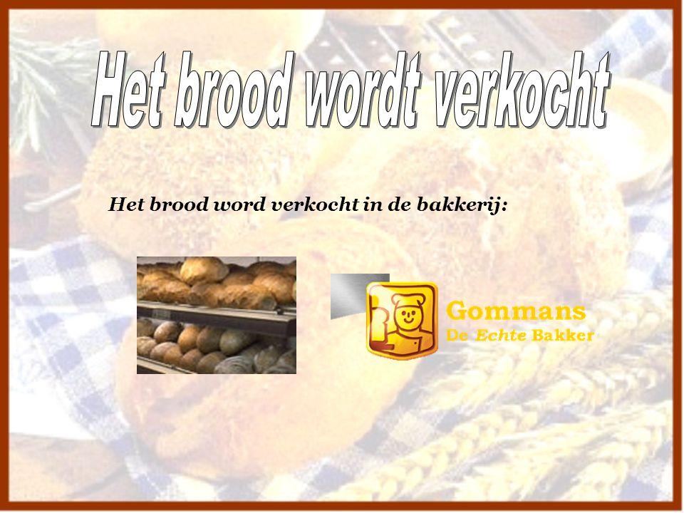 Het brood word verkocht in de bakkerij: