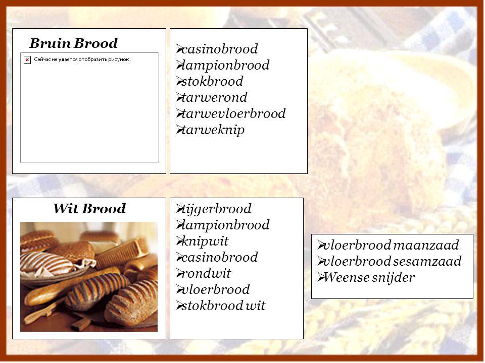 Bruin Brood  casinobrood  lampionbrood  stokbrood  tarwerond  tarwevloerbrood  tarweknip Wit Brood  tijgerbrood  lampionbrood  knipwit  casi