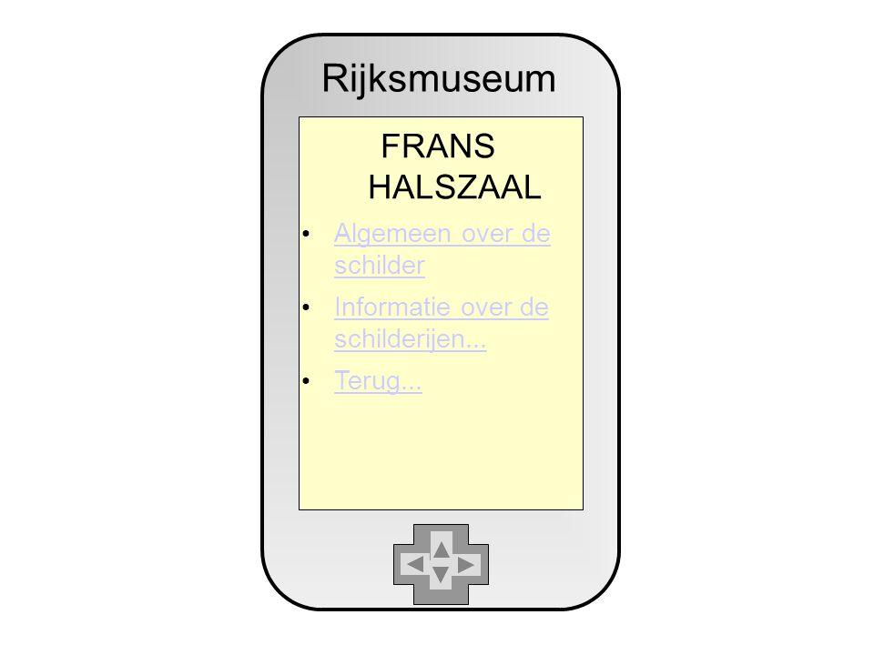 Rijksmuseum FRANS HALSZAAL Algemeen over de schilder Algemeen over de schilder Informatie over de schilderijen...
