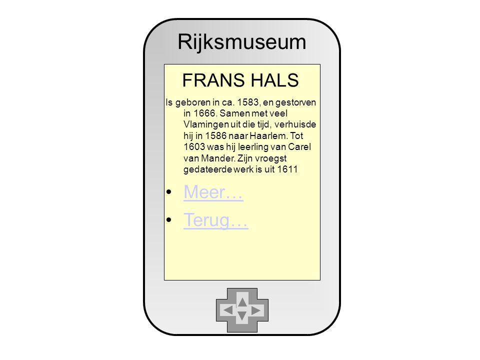 Rijksmuseum FRANS HALS Is geboren in ca. 1583, en gestorven in 1666.