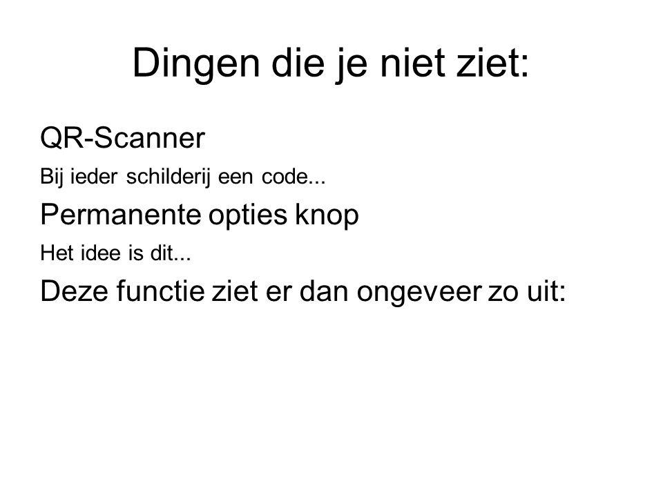 Dingen die je niet ziet: QR-Scanner Bij ieder schilderij een code...