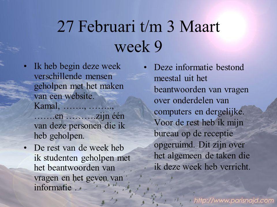 27 Februari t/m 3 Maart week 9 Ik heb begin deze week verschillende mensen geholpen met het maken van een website.