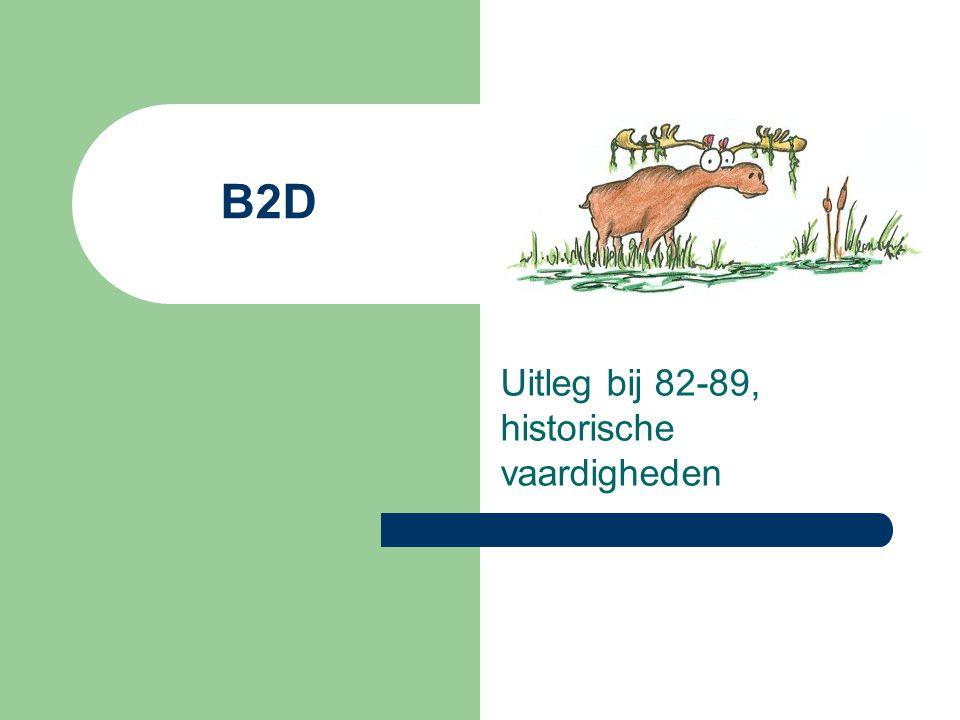 B2D Uitleg bij 82-89, historische vaardigheden