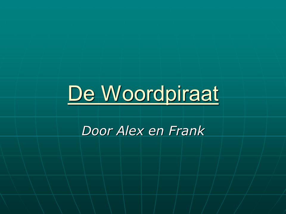 De Woordpiraat Door Alex en Frank