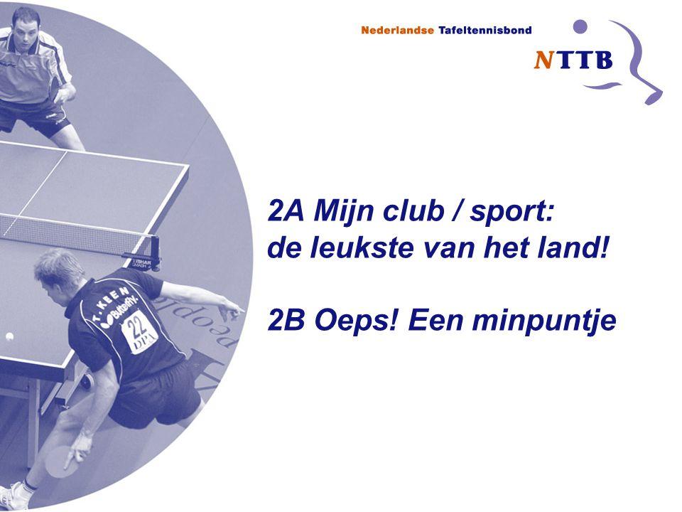 2A Mijn club / sport: de leukste van het land! 2B Oeps! Een minpuntje