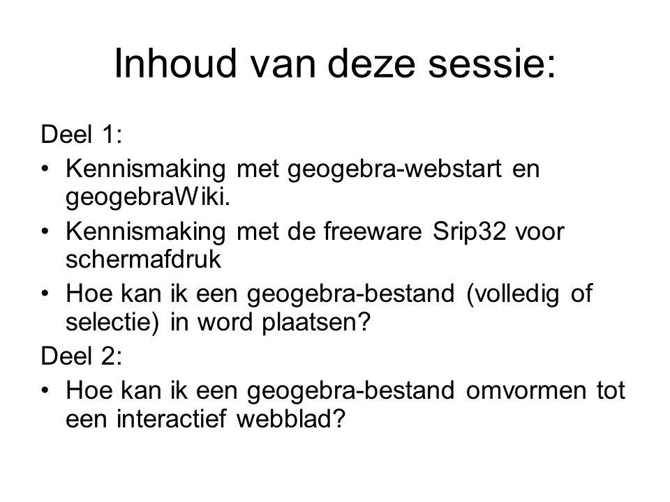 Inhoud van deze sessie: Deel 1: Kennismaking met geogebra-webstart en geogebraWiki.