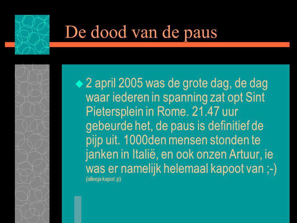 De dood van de paus  2 april 2005 was de grote dag, de dag waar iederen in spanning zat opt Sint Pietersplein in Rome.