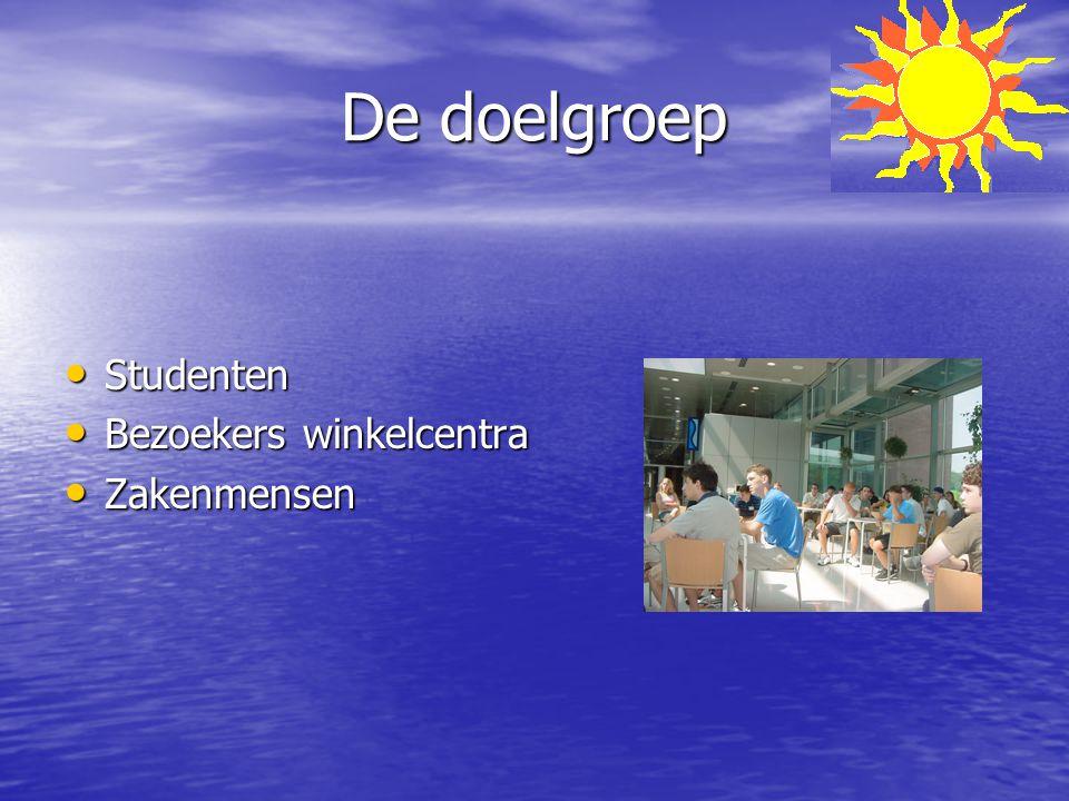 De doelgroep Studenten Studenten Bezoekers winkelcentra Bezoekers winkelcentra Zakenmensen Zakenmensen