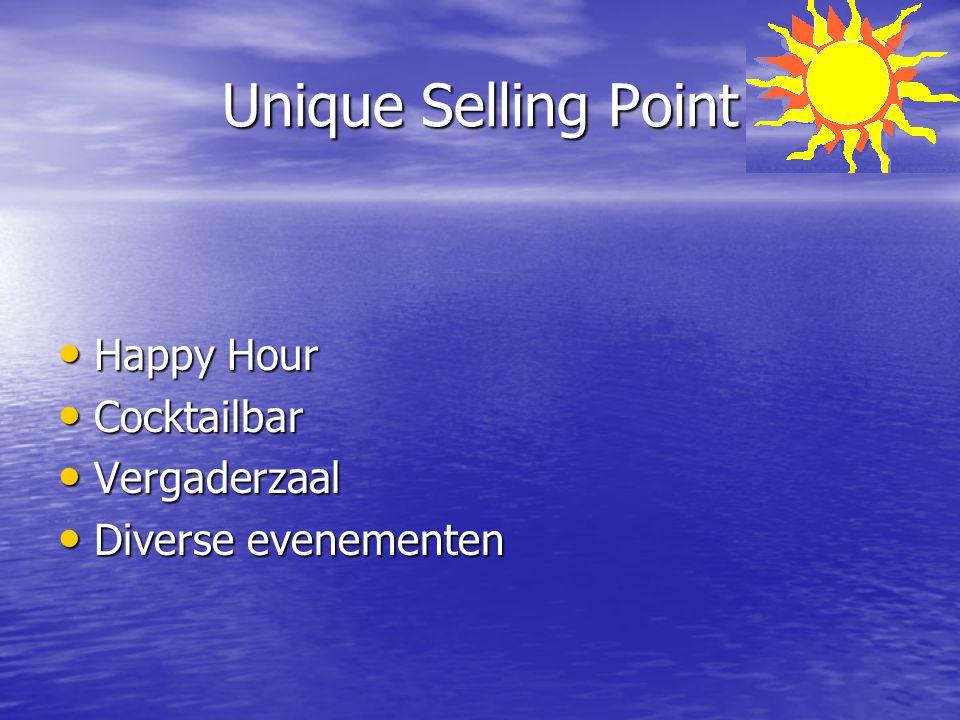 Unique Selling Point Happy Hour Happy Hour Cocktailbar Cocktailbar Vergaderzaal Vergaderzaal Diverse evenementen Diverse evenementen