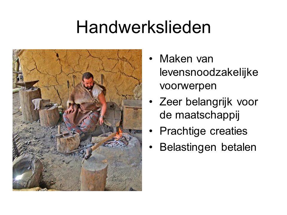 Handwerkslieden Maken van levensnoodzakelijke voorwerpen Zeer belangrijk voor de maatschappij Prachtige creaties Belastingen betalen