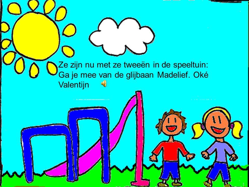 Valentijn zit nu al even in de poppenhoek: Ik vind jou aardig Madelief. Ik vind jou ook aardig Valentijn