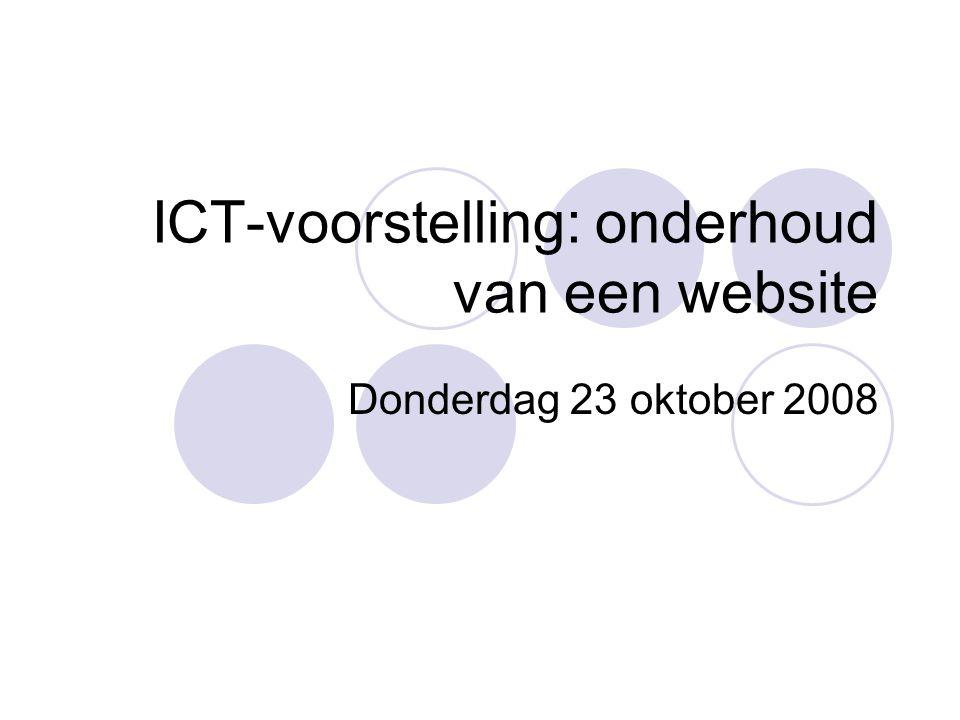 ICT-voorstelling: onderhoud van een website Donderdag 23 oktober 2008