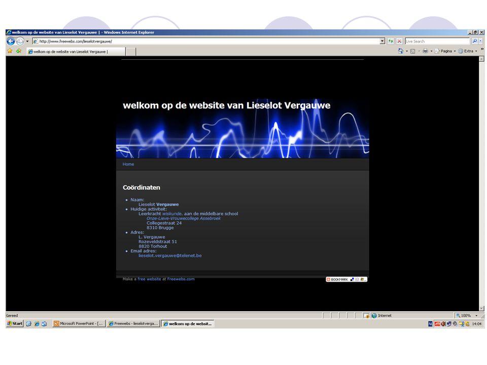 Je aangepaste site bekijken… Open een tweede internet explorer Ga naar: www.freewebs.com/ voornaamfamilienaamwww.freewebs.com/ voornaamfamilienaam (vb: www.freewebs.com/lieselotvergauwe)www.freewebs.com/lieselotvergauwe Klik in de navigatiebalk op je nieuwe pagina (vb: Derde jaar 5u wiskunde )
