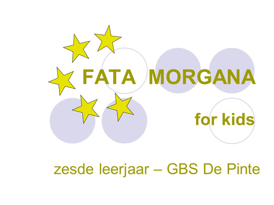 FATA MORGANA for kids zesde leerjaar – GBS De Pinte
