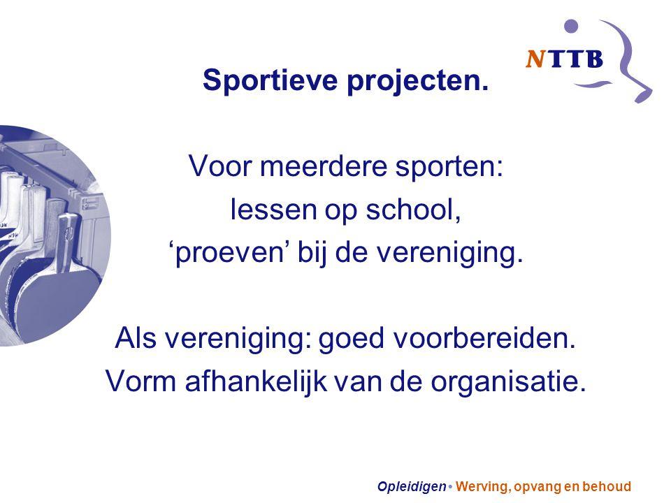 Opleidigen Werving, opvang en behoud Sportieve projecten.