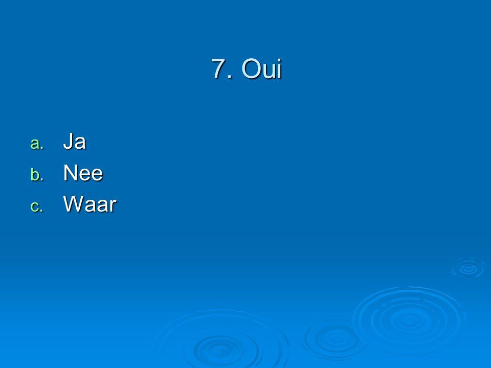8. Le copain a. De vlag b. De vriend c. De zee