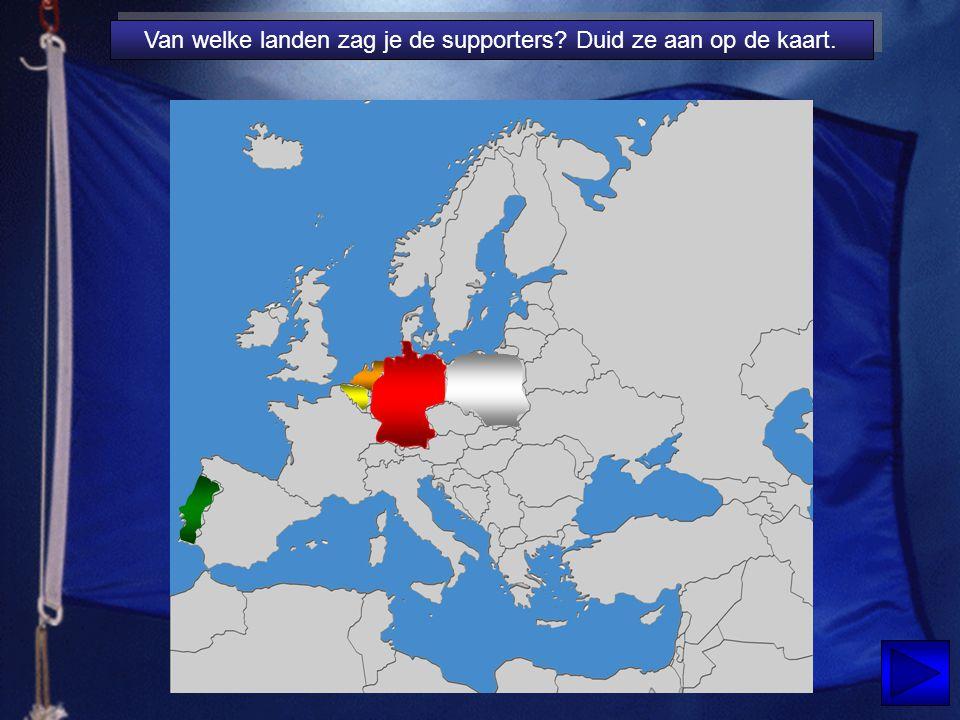 Van welke landen zag je de supporters? Duid ze aan op de kaart.