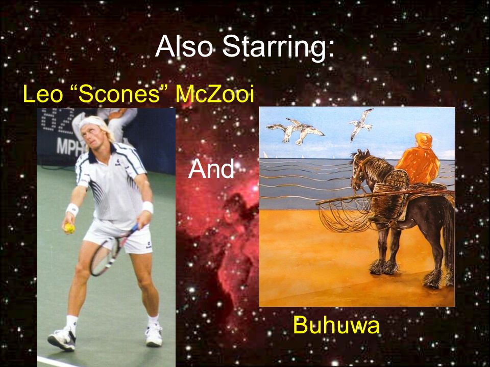 Also Starring: Leo Scones McZooi And Buhuwa