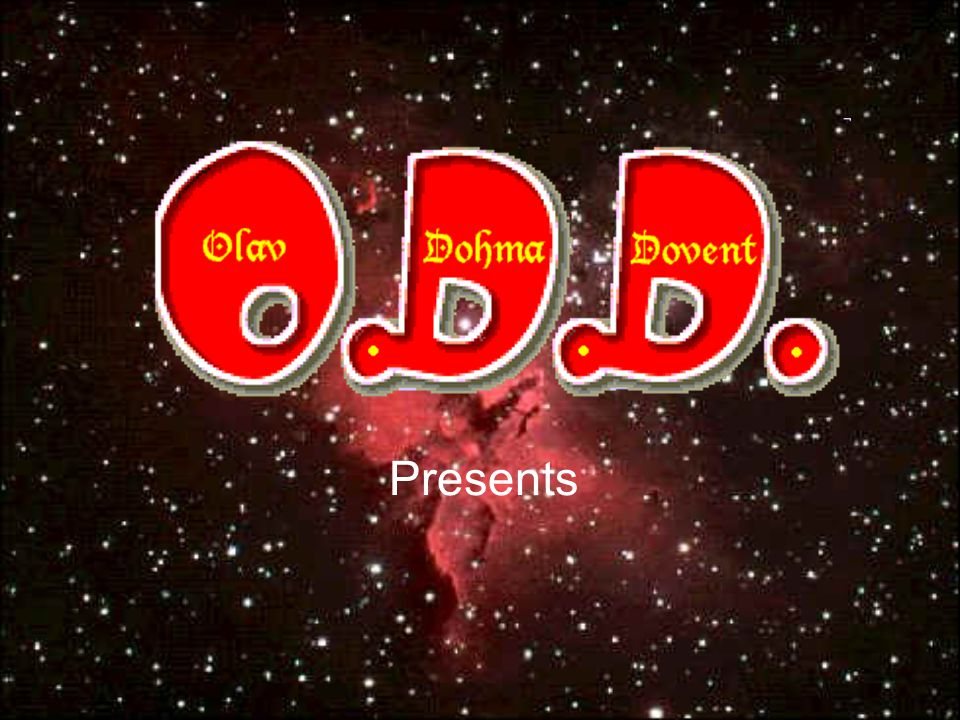 An O D D production...
