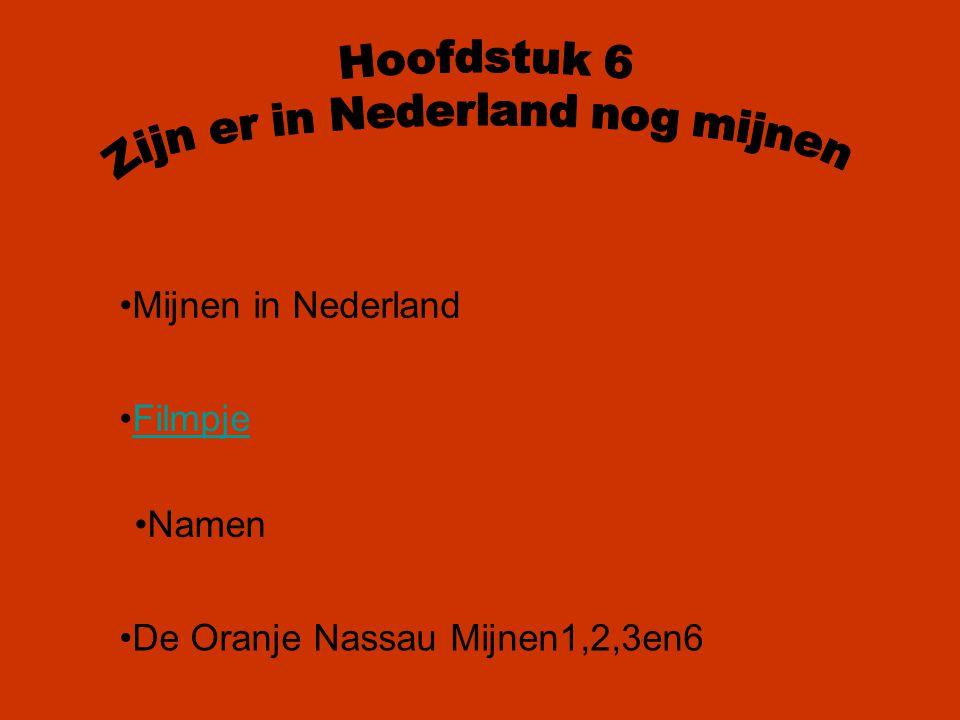 Mijnen in Nederland Filmpje Namen De Oranje Nassau Mijnen1,2,3en6
