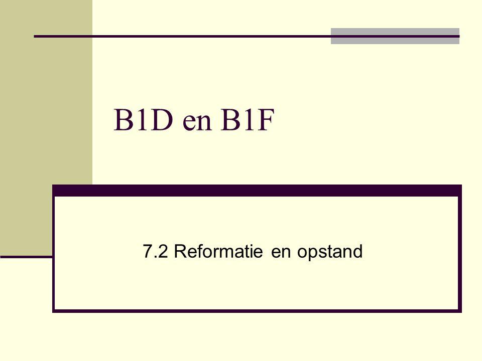 B1D en B1F 7.2 Reformatie en opstand