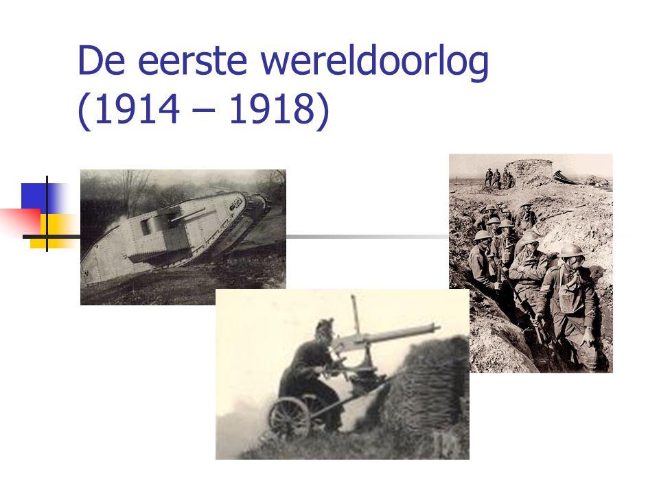 De eerste wereldoorlog (1914 – 1918)