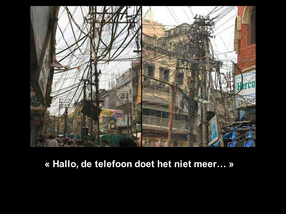 « Hallo, de telefoon doet het niet meer… »
