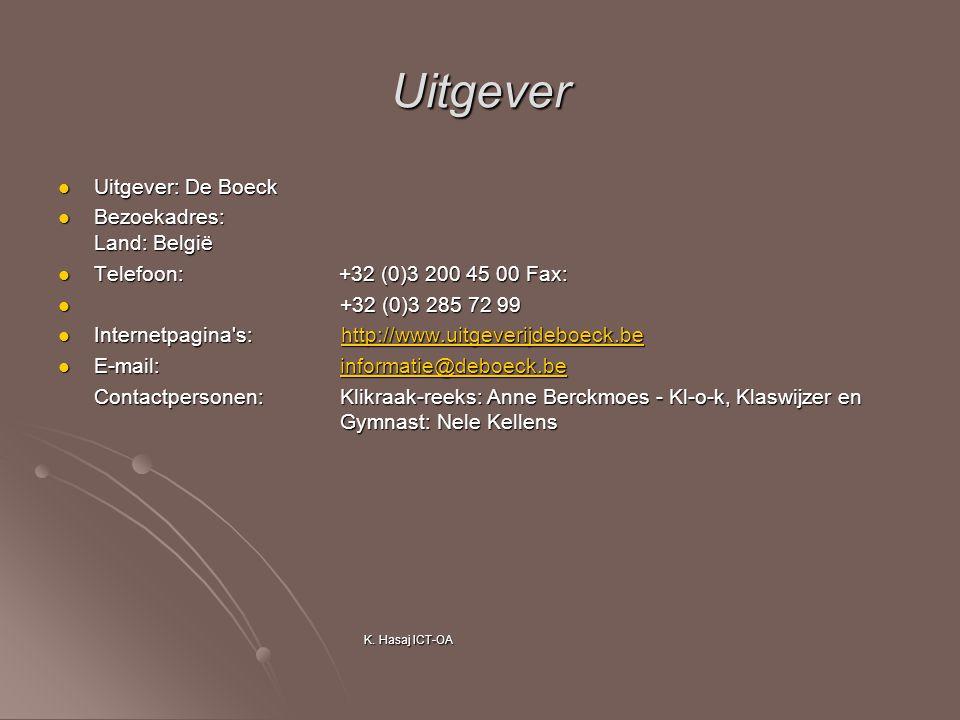 Uitgever Uitgever: De Boeck Uitgever: De Boeck Bezoekadres: Land: België Bezoekadres: Land: België Telefoon: +32 (0)3 200 45 00 Fax: Telefoon: +32 (0)