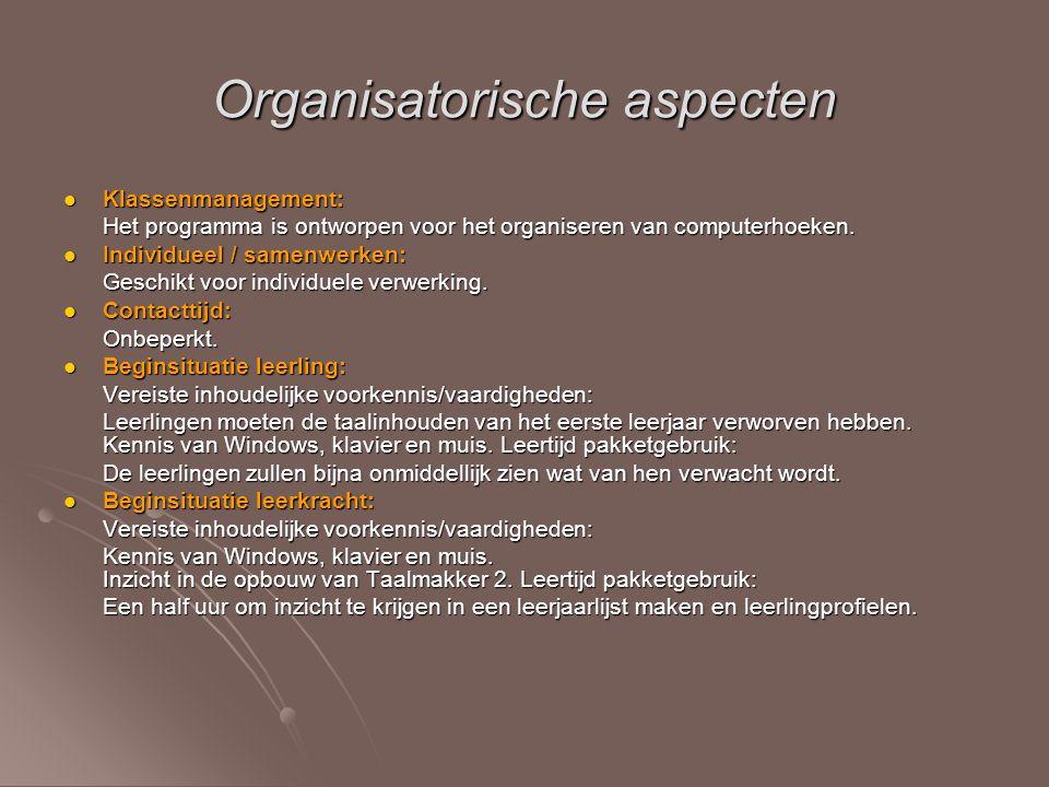 Organisatorische aspecten Klassenmanagement: Klassenmanagement: Het programma is ontworpen voor het organiseren van computerhoeken. Individueel / same