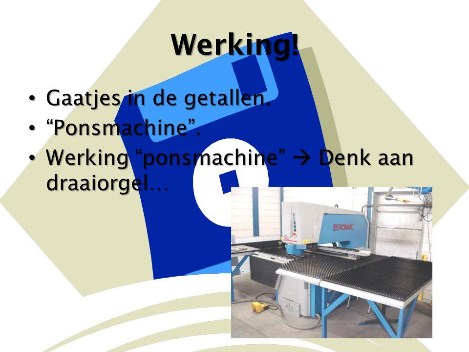 """Werking! Gaatjes in de getallen. Gaatjes in de getallen. """"Ponsmachine"""". """"Ponsmachine"""". Werking """"ponsmachine""""  Denk aan draaiorgel… Werking """"ponsmachi"""
