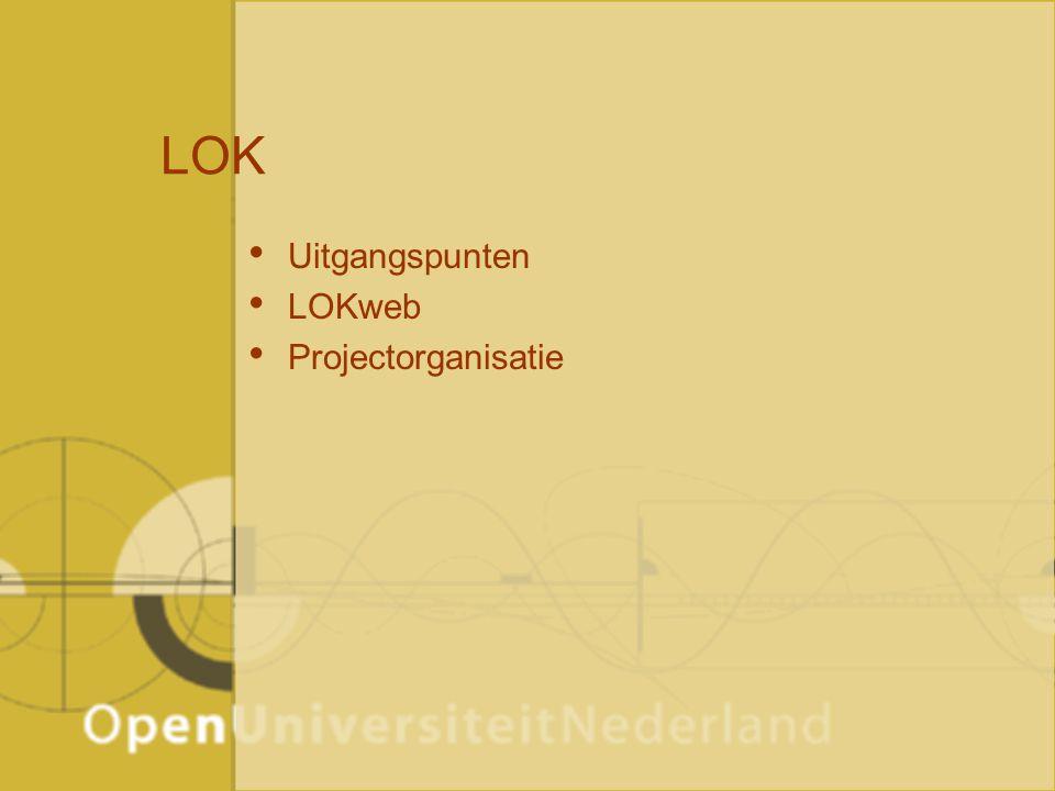 LOK Uitgangspunten LOKweb Projectorganisatie
