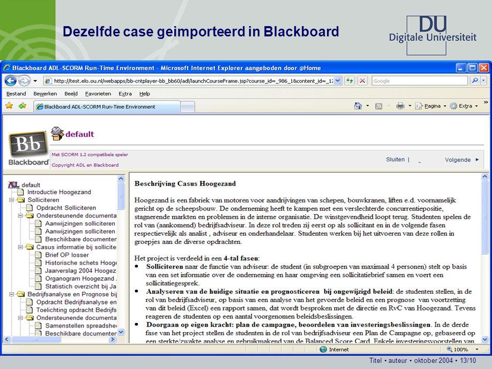Titel auteur oktober 2004 13/10 Dezelfde case geimporteerd in Blackboard
