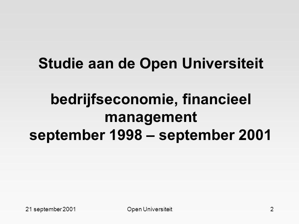 21 september 2001Open Universiteit3 Wat onderscheidt een scriptie van de 'normale' vakken.