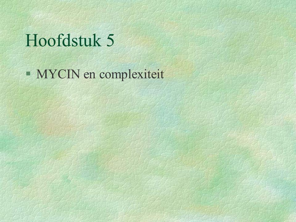 Hoofdstuk 5 §MYCIN en complexiteit
