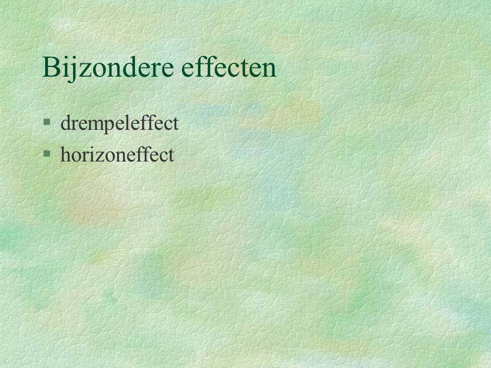 Bijzondere effecten §drempeleffect §horizoneffect