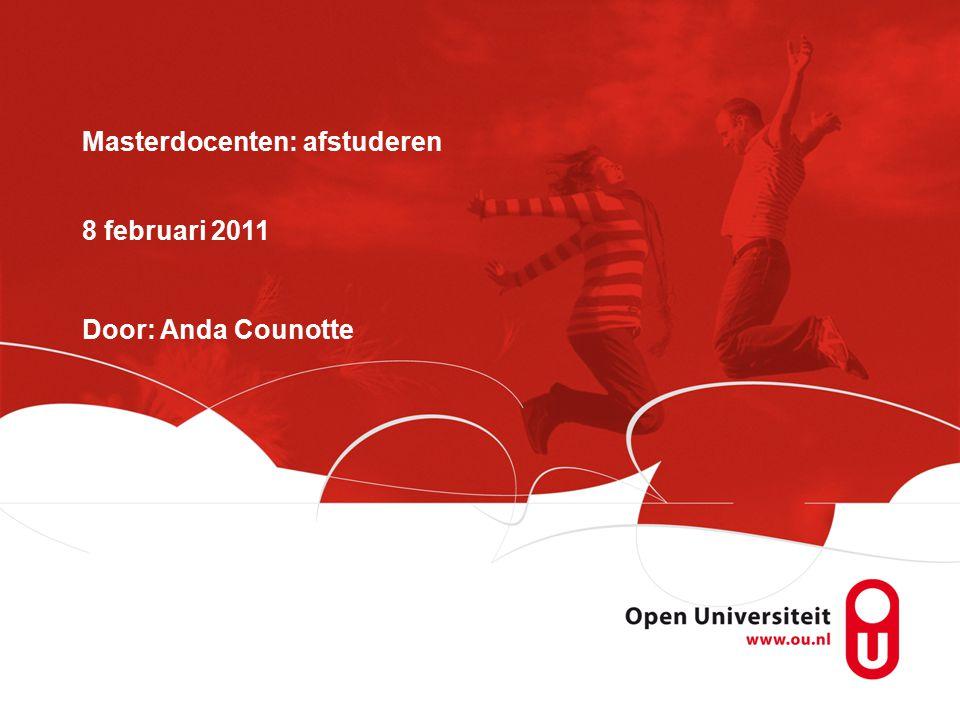Masterdocenten: afstuderen 8 februari 2011 Door: Anda Counotte