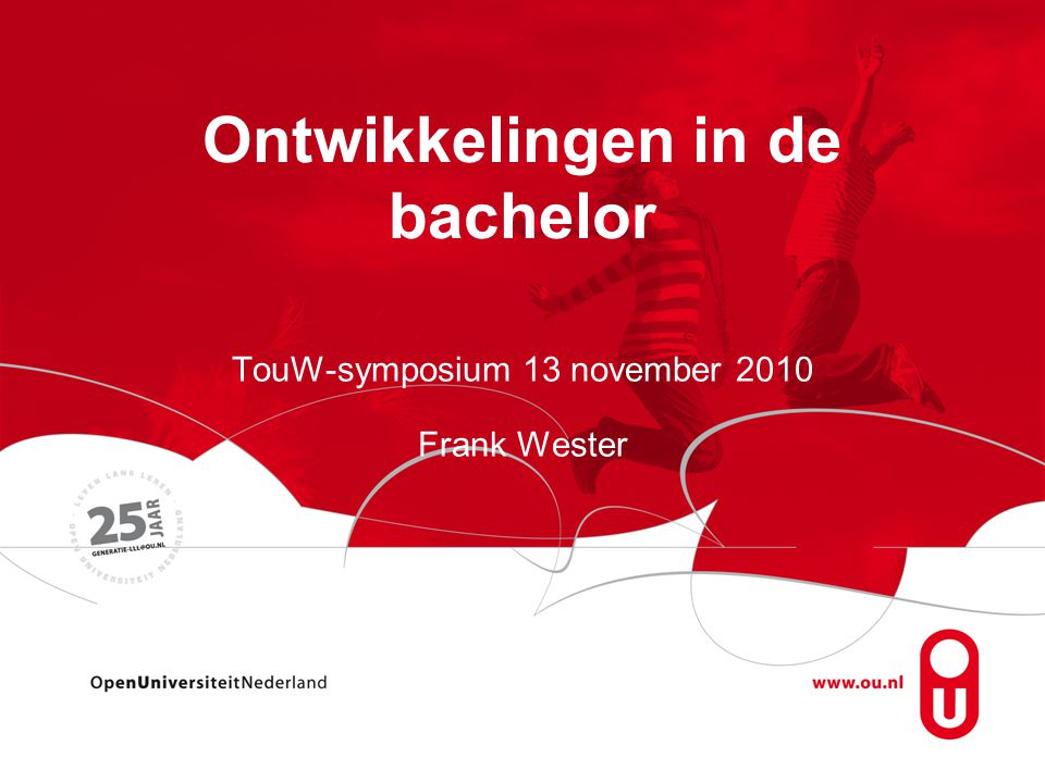 Ontwikkelingen in de bachelor TouW-symposium 13 november 2010 Frank Wester