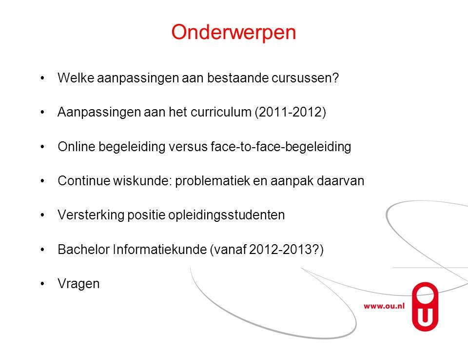 Onderwerpen Welke aanpassingen aan bestaande cursussen.