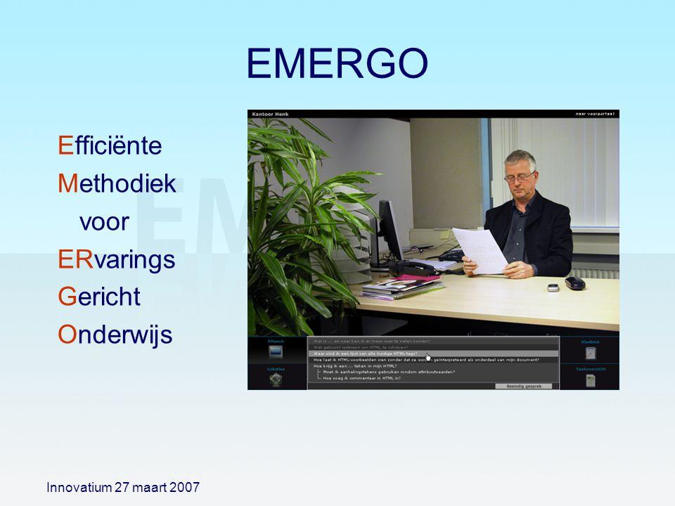 EMERGO Efficiënte Methodiek voor ERvarings Gericht Onderwijs Innovatium 27 maart 2007