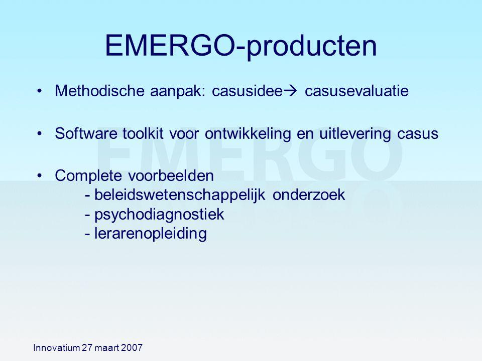 EMERGO-producten Methodische aanpak: casusidee  casusevaluatie Software toolkit voor ontwikkeling en uitlevering casus Complete voorbeelden - beleids
