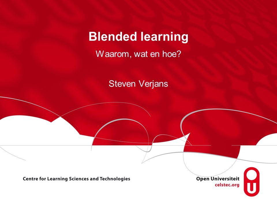 Blended learning - Steven Verjans Pagina 2 I f w e a r e g o i n g i n t h e w r o n g d i r e c t i o n, t e c h n o l o g y w i l l g e t u s t h e r e F A S T E R .