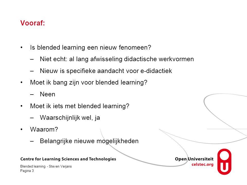 Blended learning - Steven Verjans Pagina 4 Programma Technologie verandert het onderwijs.