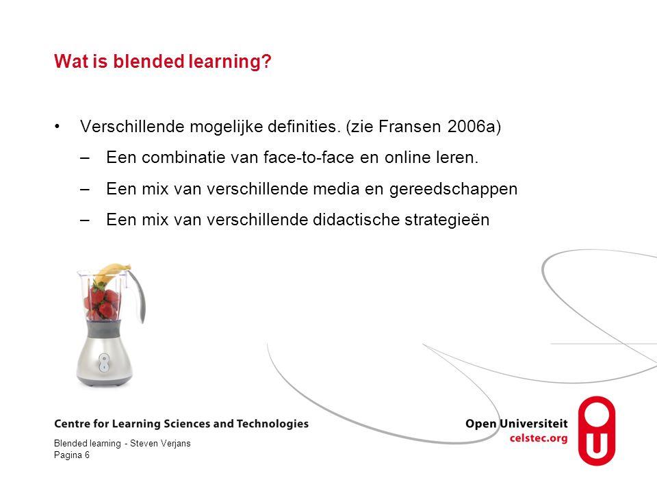 Blended learning - Steven Verjans Pagina 6 Wat is blended learning.