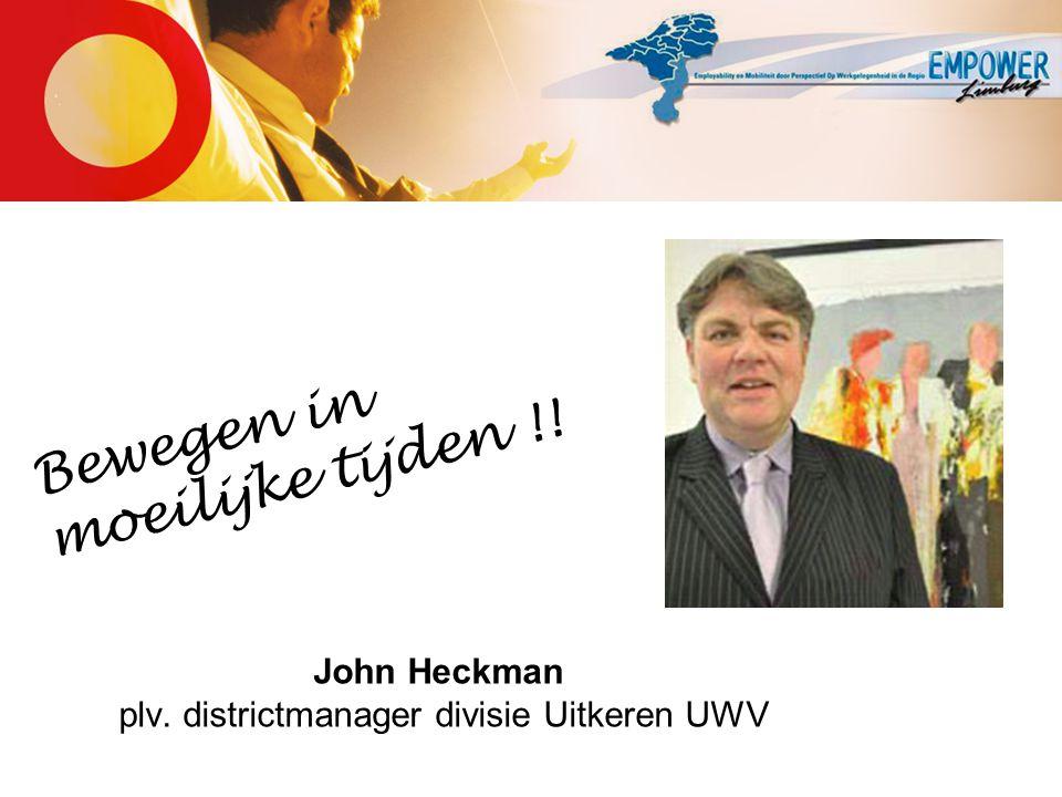 John Heckman plv. districtmanager divisie Uitkeren UWV Bewegen in moeilijke tijden !!
