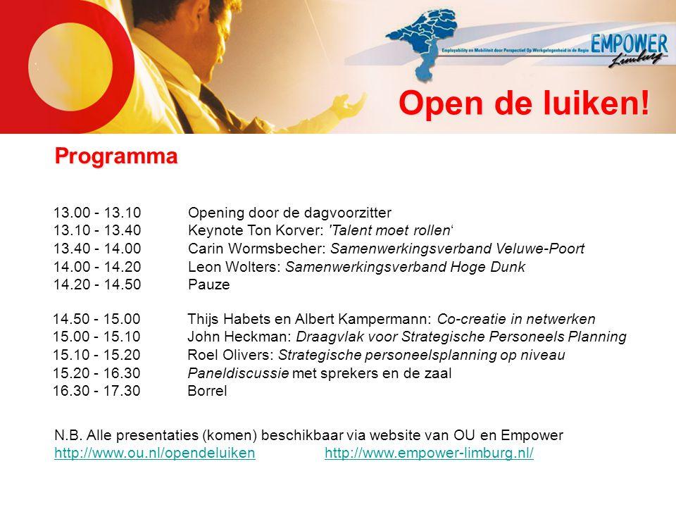 Open de luiken! 13.00 - 13.10 Opening door de dagvoorzitter 13.10 - 13.40Keynote Ton Korver: 'Talent moet rollen' 13.40 - 14.00Carin Wormsbecher: Same