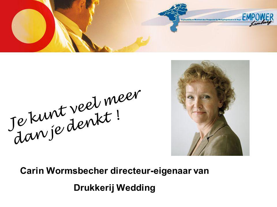 Carin Wormsbecher directeur-eigenaar van Drukkerij Wedding Je kunt veel meer dan je denkt !