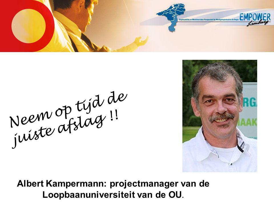 Albert Kampermann: projectmanager van de Loopbaanuniversiteit van de OU. Neem op tijd de juiste afslag !!